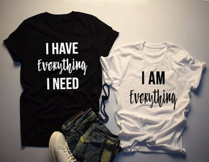 Women T Shirt Matching Tshirt I Have Everything I Need I AM Everything Letter Print Summer Couples Lovers T-shirt Casual Tops(China)