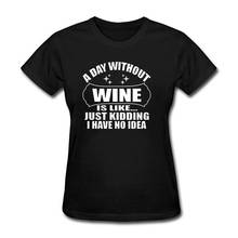 Fashion Casual High Quality Print T Shirt Graphic O-Neck Short-Sleeve Shirts Wine Is Like Just Kidding For Women