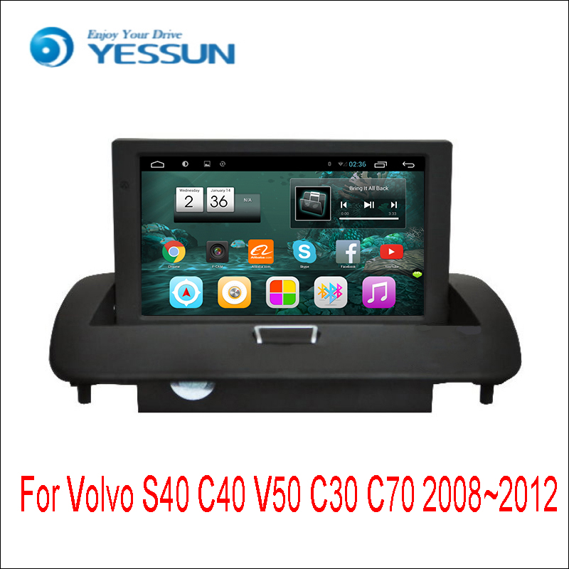 YESSUN For Volvo S40 / C40 2008~2012 Android Car Navigation GPS HD Touch Screen Stereo Player Multimedia Audio Video Radio Navi yessun for mazda cx 5 2017 2018 android car navigation gps hd touch screen audio video radio stereo multimedia player no cd dvd