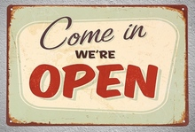 1 piece Come in we are open  shop Happiness Tin Plate Sign wall Room man cave Decoration Art Dropshipping Poster metal