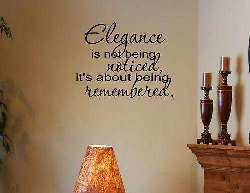 Elegance Is Not Being Noticed Vinyl Wall Quotes Decals