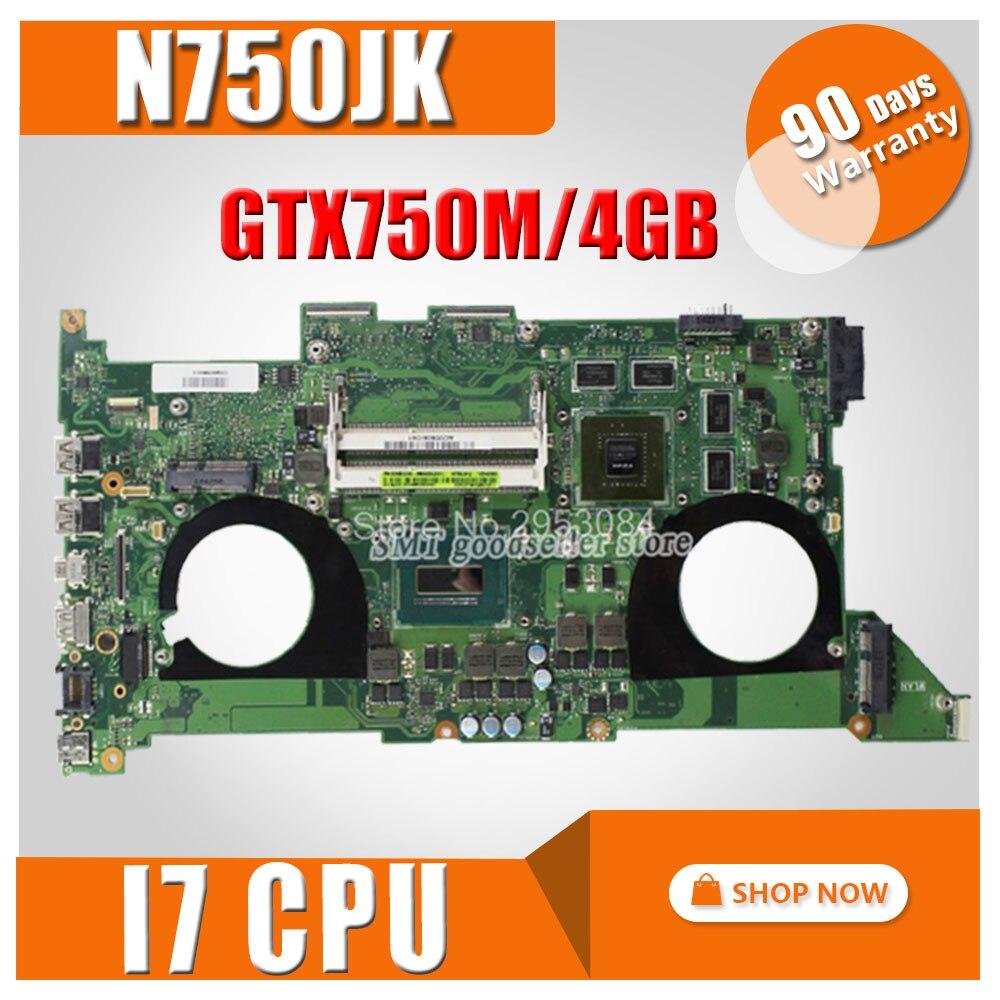 GTX750 4GB N750JK Motherboard REV 3.0 i7-4700HQ for ASUS N750JV N750J N750JK Laptop Motherboard N750JK Mainboard 100% Tested