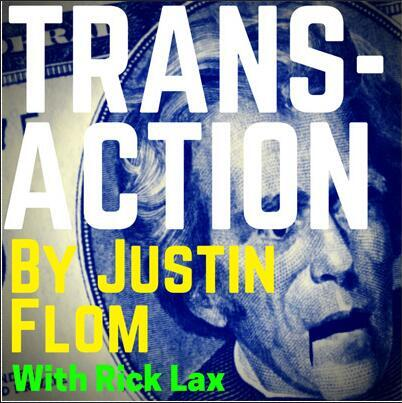 Transaction by Justin Flom with Rick Lax magic