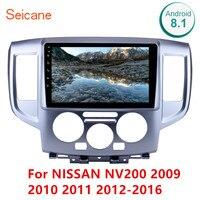 Seicane 9 дюймов 2Din Android 8,1 Автомагнитола стерео WiFi GPS; Мультимедийный проигрыватель для NISSAN NV200 2009 2010 2011 2012 2016