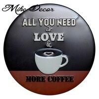 [Майк Декор] все вы недд любовь больше Кофе круглый знак живопись Ретро подарок Металл Craft hotel Cafe дома декор ya-963