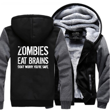 Funny Clothing Zombies Eat Brains-So You're Safe Casual Hoodies Men 2017 New Winter Warm Punk Fleece Sweatshirt Men's Coat M-5XL