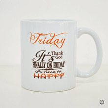White Mug Friday Quotes Coffee and Tea 11oz