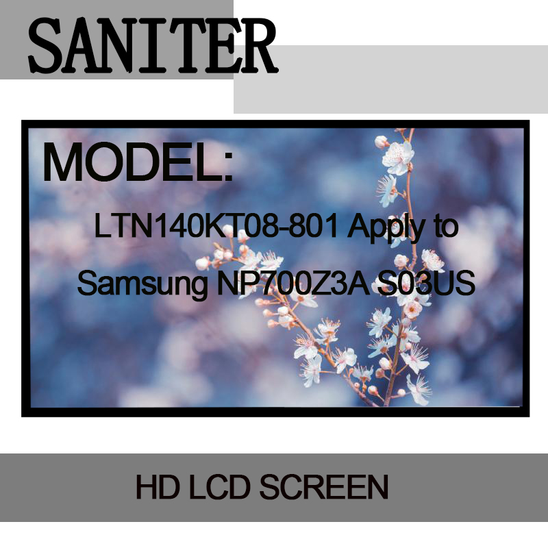 SANITER LTN140KT08-801 Apply to Samsung NP700Z3A S03US special 14-inch high score Laptop LCD Screen saniter apply to hp 840 g2 lcd screen display ltn140kt13 n140fge ea2 14 inch 30 pin laptop lcd screen