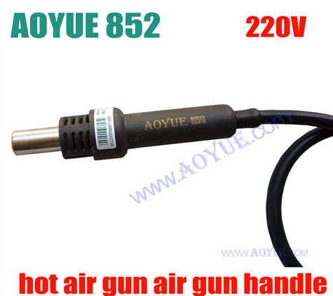 AOYUE 852 hot air gun air gun handle high universal for aoyue hot air siolder station for aoyue 852 free shipping весна оля 12 со звуком c2140 о
