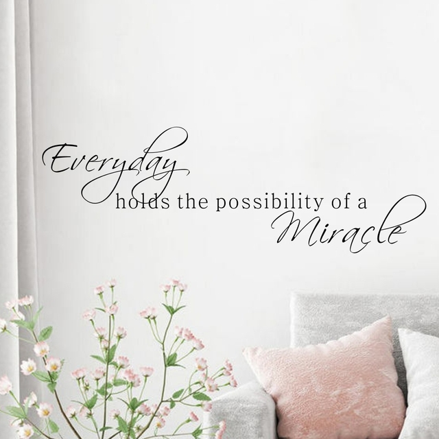 Everyday Holds the Possibility of a Miracle Wall Quote Decal Vinyl Murals for Living Room Decor