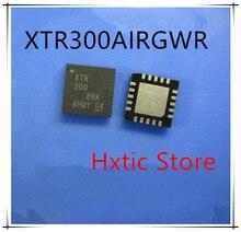 NEW 10PCS/LOT XTR300AIRGWR XTR300AIRGWT XTR300AIRGW XTR300 QFN-20 IC