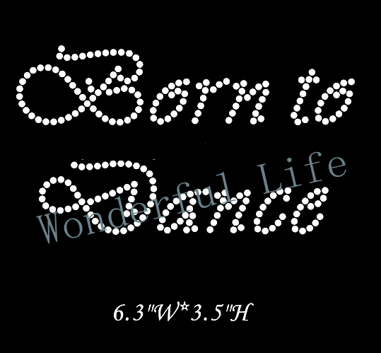 free shipping for cloth iron on rhinestone motif born to dance words