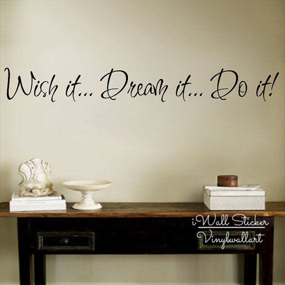 wish it dream it do it wall sticker quote wall sticker cut vinyl