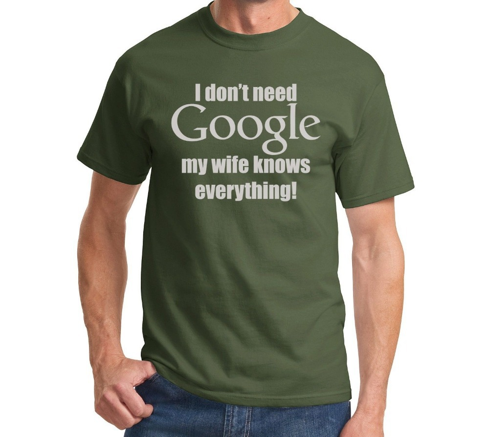 I Don't Need Google, My Wife Knows Everything-Funny Marriage T-Shirt Husband Tee More Size and Colors-A393 2