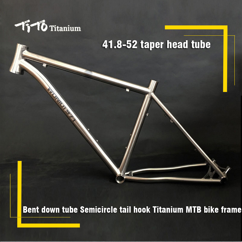 FREE SHIPPING !!! TiTo titanium mountain bike MTB frame 26 27.5 29er simi-circle PM disc brake bent down tube 41.8-52 bicycle free shipping tito titanium mountain bike mtb frame 26 27 5 29er simi circle a tail hook 34 head tube