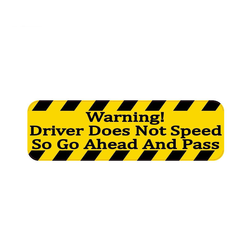 YJZT 16CM*4.8CM Warning Car Sticker Driver Does Not Speed So Go Ahead And Pass Decal PVC 12-0298