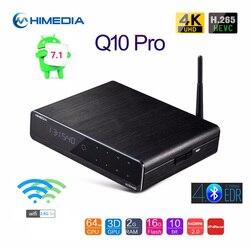 Оригинальный Himedia Q10 Pro Обновление Android 7,1 ТВ приставка 2018 2GB 16GB 2,4G/5G wifi DTS Bluetooth Smart BOX Поддержка 3,5 SATA HDD AV