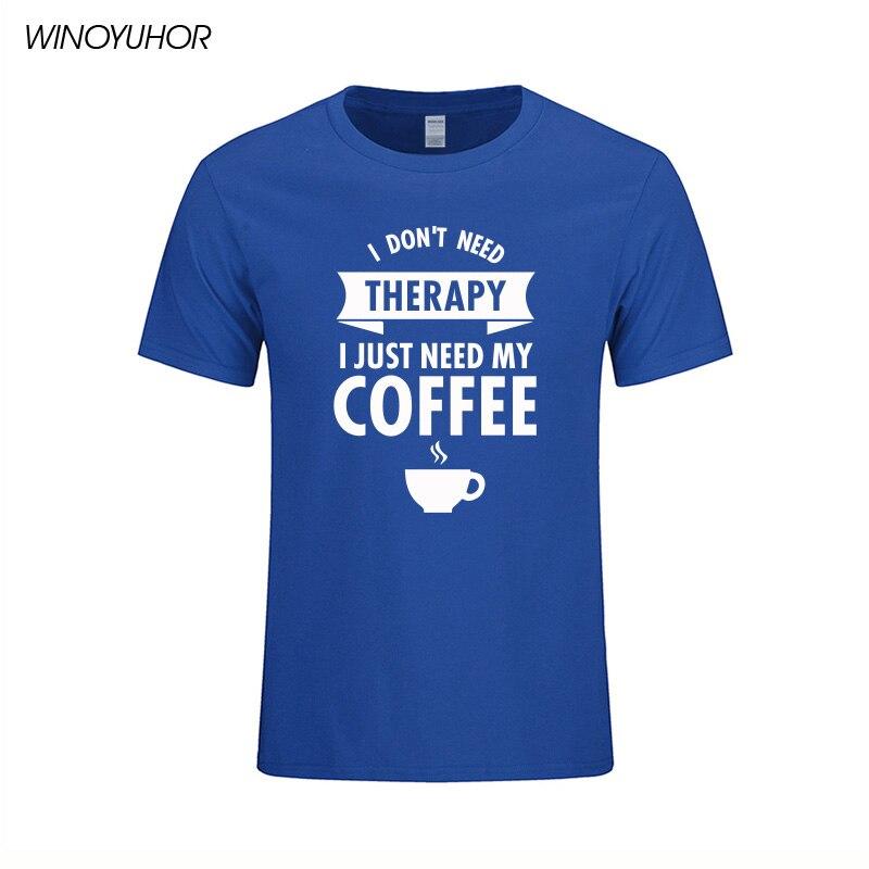Man T shirts Ich nicht Benötigen Therapie Ich Müssen Nur Mein kaffee ...