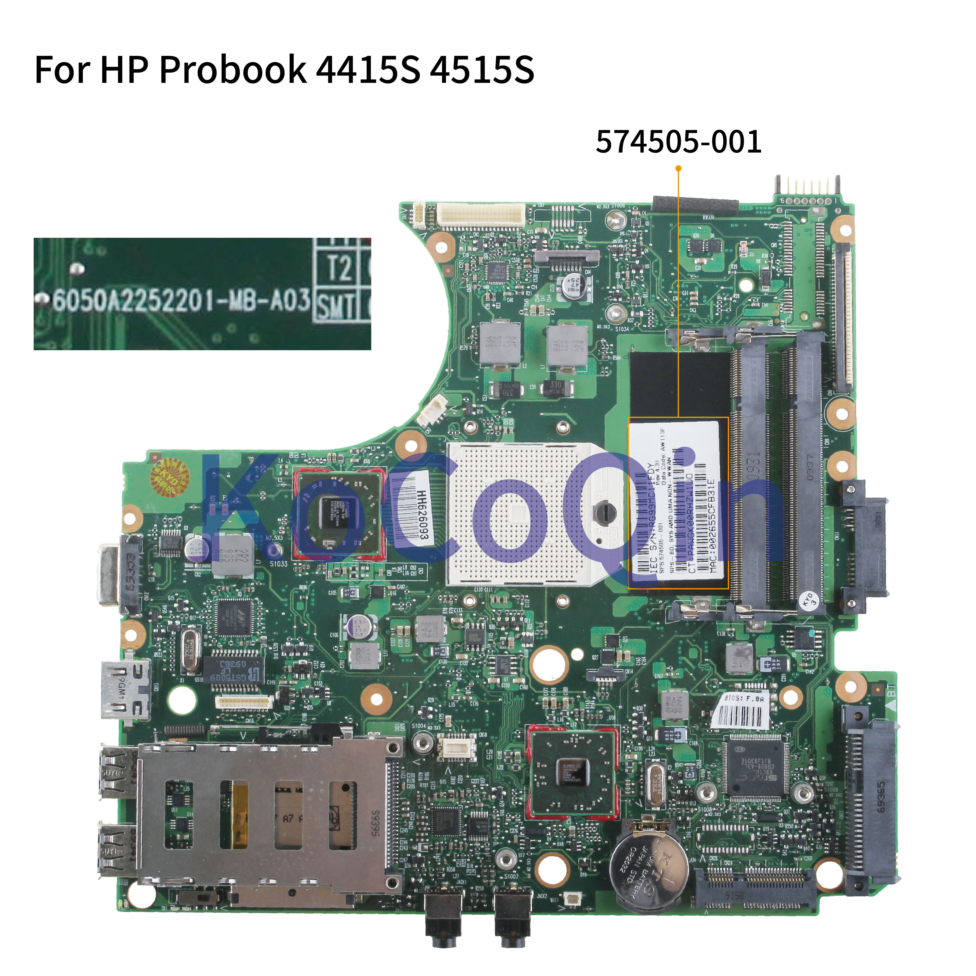 KoCoQin Laptop Motherboard For HP Probook 4415S 4515S Mainboard 574505-001 574505-501 AMD