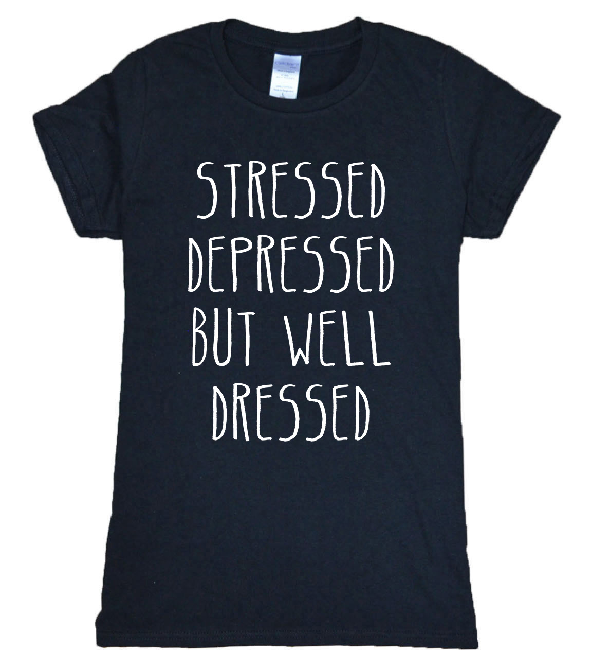 Stressed Depressed But Well Dressed 2017 Summer funny t-shirt women brand tops harajuku t-shirt 100% cotton high quality tshirt
