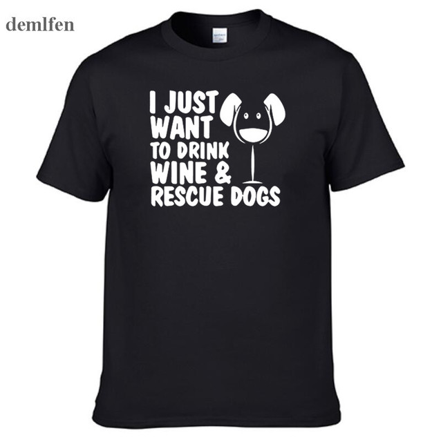 4814bc644fb Novelty Men Short Sleeve Cotton T-shirt I Just Want To Drink Wine   Rescue  Dogs Print T Shirt For Men s Punk Brand Tops Tees