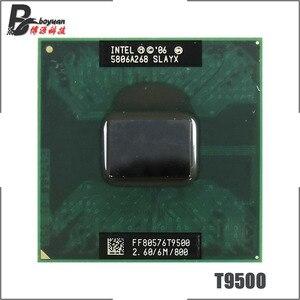 Image 1 - Процессор Intel Core 2 Duo T9500 SLAQH SLAYX, двухъядерный процессор 2,6 ГГц с двумя потоками, 6M, 35W Socket P