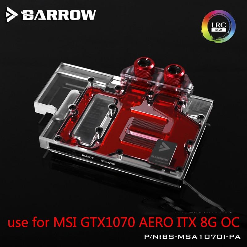 BARROW Full Cover Graphics Card Block use for MSI GTX1070 AERO ITX 8G OC Copper Radiator Cooler GPU Block RGB Light ntitan black x gpu cooler blower graphics card fan for msi geforce gtx 1080 titan founders edition video card cooling