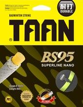Taan 1pc bs95 cordas de badminton tênis 10m 0.7mm durável badminton cordas superline nano cordas boa tensão