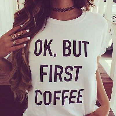 HOT SALE Cool Sexy OK But First Coffee Slim T-Shirts