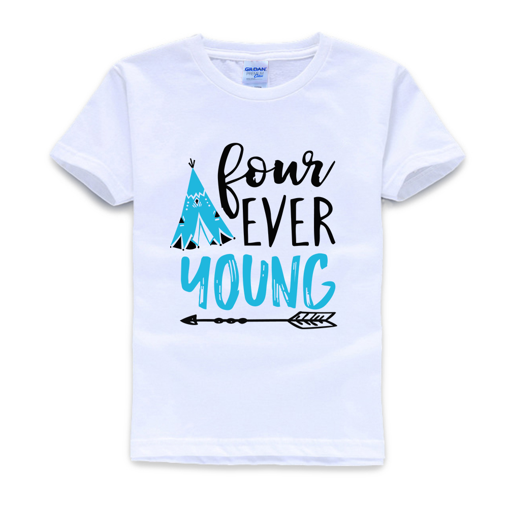Boy T Shirt Toddler Tee Four Year Old Forth Birthday 4 Year Old Birthday Shirt Four Year Old Shirt Ever Forever Young T Shirts Aliexpress