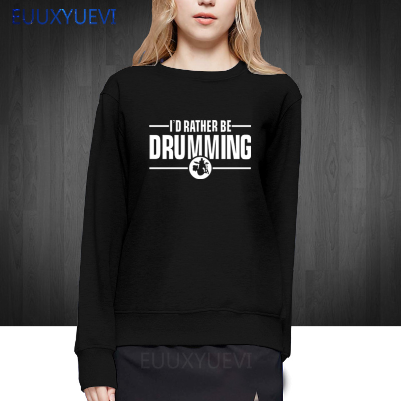 New Fashion women I'd Rather Be Drumming girls Cotton sweatshirts band drums music gift rock drummer hip hoodies pullover image