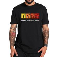 Sarkazm Tshirt podstawowe elementy humoru inspirujący projekt Secience T Shirt wygodne 100 koszula bawełniana rozmiar ue tanie tanio Maymavarty Krótki CN (pochodzenie) O-neck tops Tees Regular Suknem COTTON Na co dzień Weightlifting Black T shirt S--XXL(Standard EU US Size)