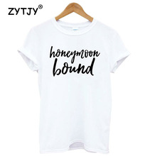 Honeymoon bound Letters Print Women tshirt Cotton Casual Funny t shirt For Lady Girl Top Tee Hipster Drop Ship S-10