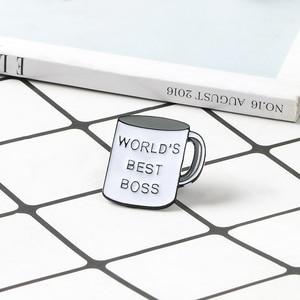 World's best boss Mug Brooch Office Coffee Cup Enamel Pin Daily Supplies Pins Badge For Women Men Boss Gift Lapel Pin Jewelry
