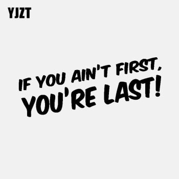 YJZT 14.8CM*4CM Funny If You Aint First You Last Car Sticker Black Silver Vinyl Decal Decoration C11-1915 image