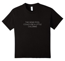 24 Hour T Shirts O-Neck New Style Short Sleeve The Gene Pool Could Use A Little Chlorine Tee Shirt For Men