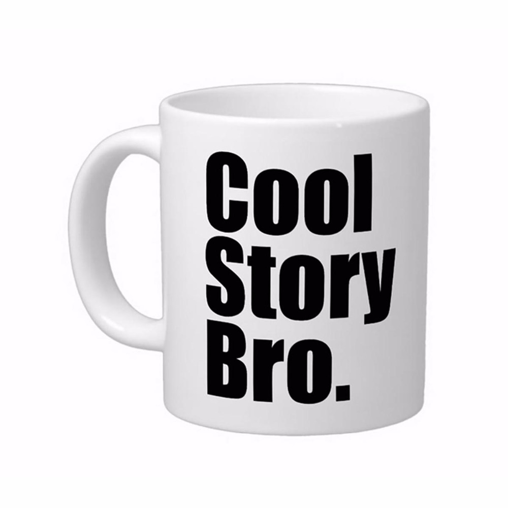 웃 유cool story bro high quality white coffee mugs tea mug customize