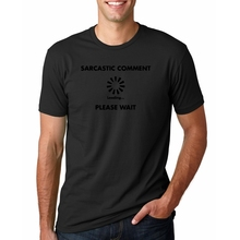 3624d8c5 Sarcastic Comment Loading T-shirt Funny Creative O-Nerd Math Men Cool T-