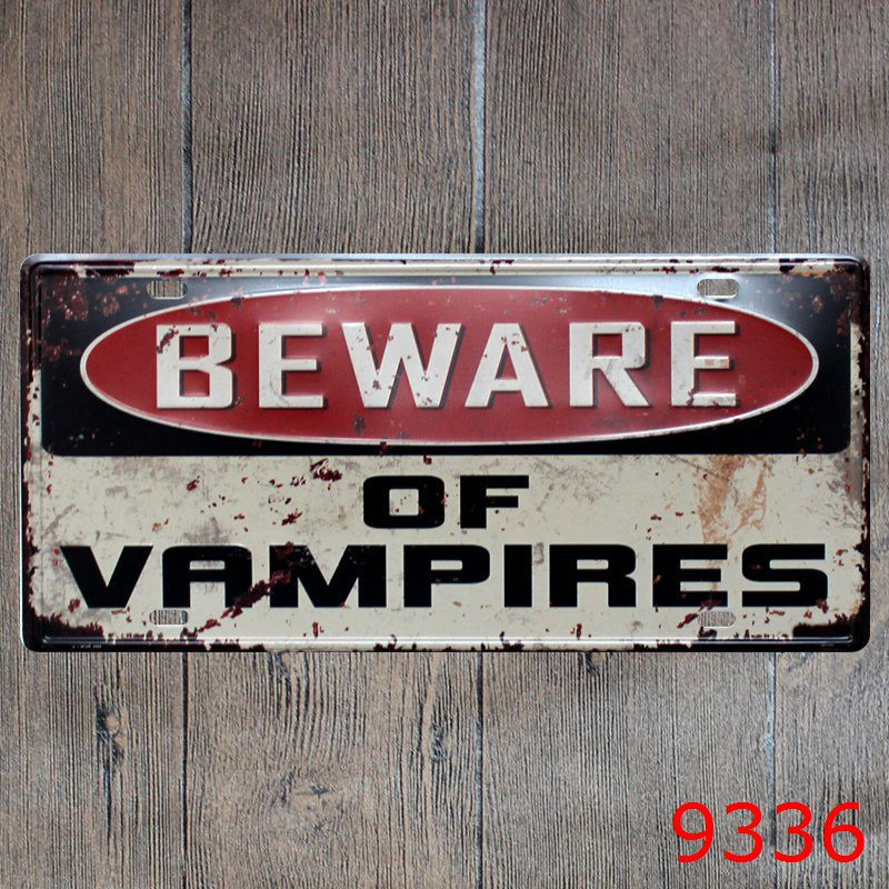 Car number  BEWARE OF VAMPIRES  License Plates plate Vintage Metal tin sign Wall art craft painting 15x30cm