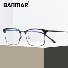 BANMAR Men Optical Frames Anti Blue Rays Eyeglasses Rack Commercial Glasses Fashion Frame Myopia A1828