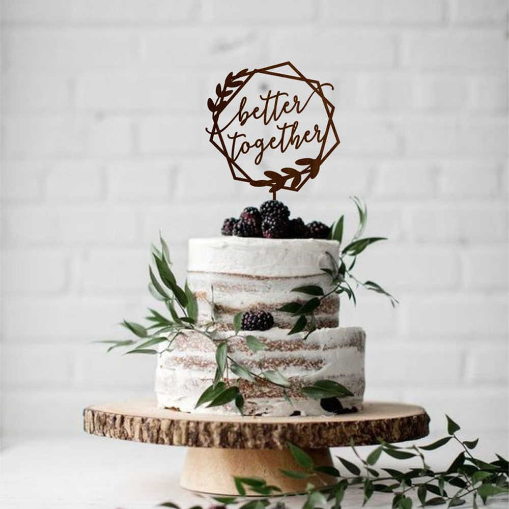 Better Together Wedding Cake Topper Geometric Cake Topper For Wedding Rustic Wedding Decor Engagement Party Cake Topper Aliexpress