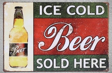 1 pc ice cold beer sold here bar  shop store fridge Tin Plate Sign wall plaques Man cave vintage Dropshipping metal Poster
