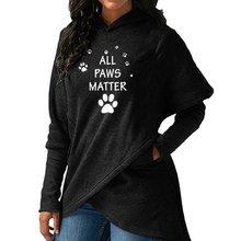 High Quality Large Size 2018 New Fashion Faith Print Kawaii Sweatshirt All Paws Matter Crossover Hoodie