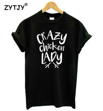 Crazy chicken lady Letters Print Women tshirt Cotton Casual Funny t shirt For Lady Girl Top Tee Hipster Tumblr Drop Ship Z-1207(China)