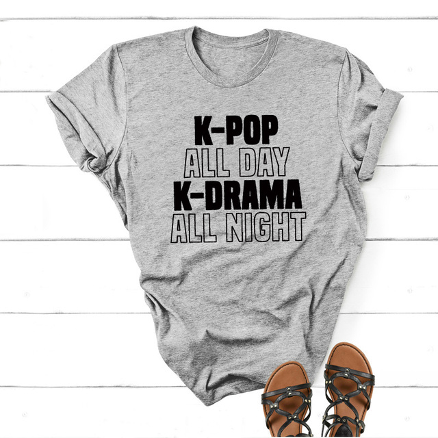 K-POP ALL DAY K-DRAMA ALL NIGHT T-SHIRT (4 VARIAN)