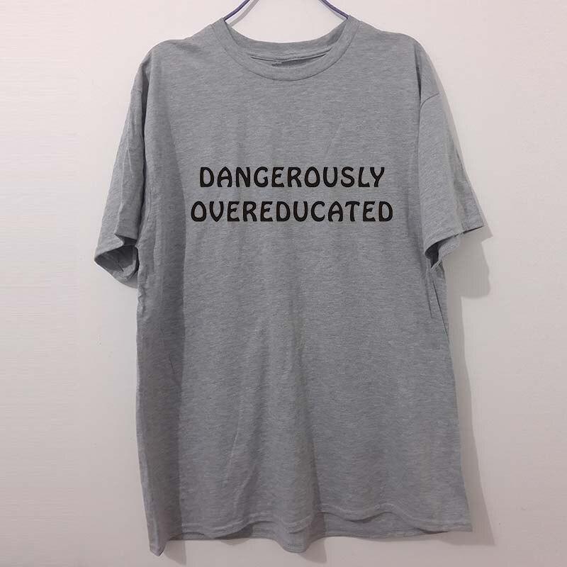 f4085b8910d8 Collège Dangereusement Overeducated Univercity Diplômé Drôle Unisexe  T-shirts Mode T-shirts Vêtements de Coton T Shirts Homme