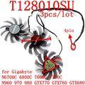 Free Shipping T128010SU 3pcs/lot 4pin for Gigabyte N6700C 6800C 7600C 7700C N960 970 980 GTX770 GTX760 GTX680 graphics card fan