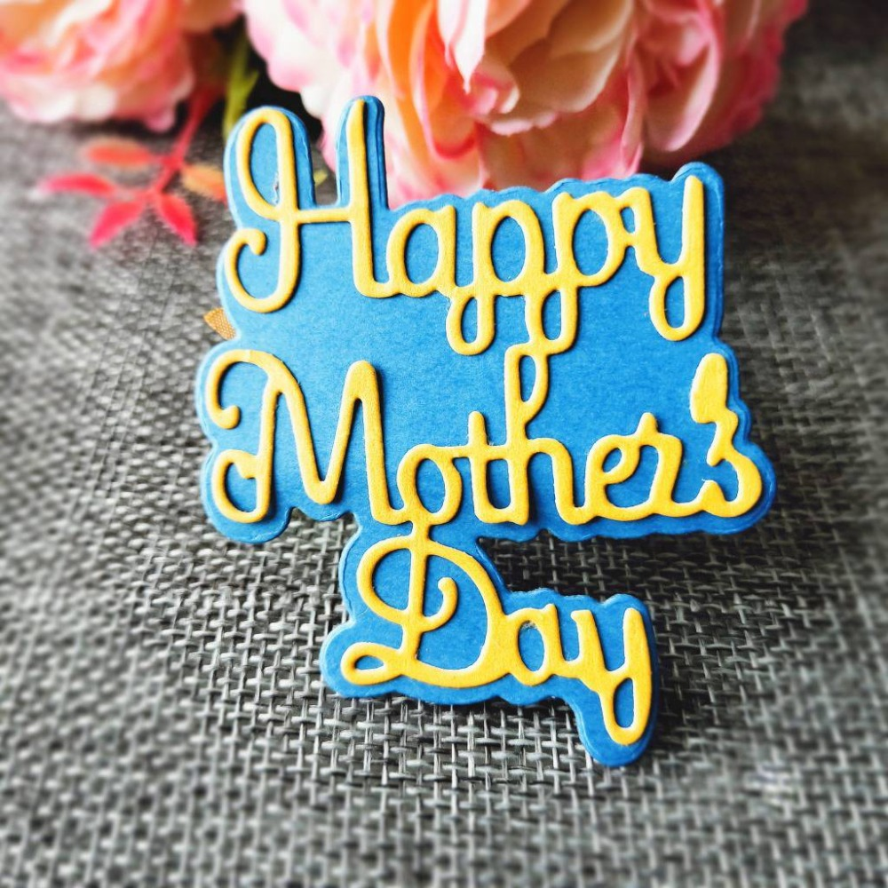 Happy Mother 39 s Day New Metal Cutting Dies for Scrapbooking DIY Album Embossing Folder Paper Card Maker Template Decor Stencils in Cutting Dies from Home amp Garden