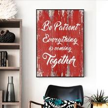 Vintage Be Patient Letters madera vetas citas inspiradoras arte en la pared lienzo impresiones pósteres Fotos decoración de la sala de estar