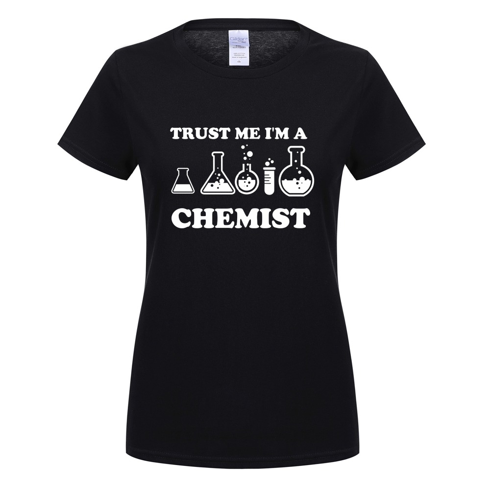 Summer Women Fashion Cotton T-shirt Funny Trust Me Im A Chemist T Shirt Woman Short Slee ...